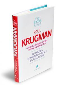 """Paul Krugman – """"Intoarcerea economiei declinului si criza din 2008"""""""