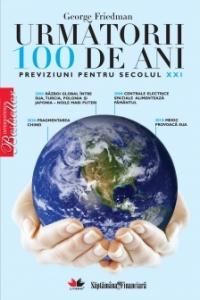 Următorii 100 de ani – George Friedman