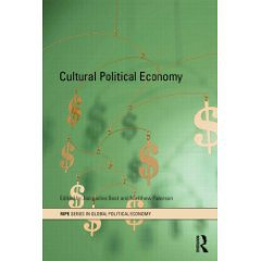 """Recenzie: """"Cultural Political Economy"""" – Jacqueline Best, Matthew Patterson"""