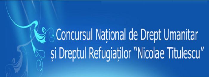 """Concursul Național de drept umanitar și dreptul refugiaților """"NICOLAE TITULESCU"""" – Ediţia a VIII-a  (8-10 decembrie 2015)"""